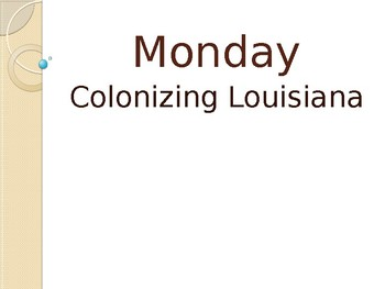 Topic 2: Colonizing Louisiana powerpoint 1