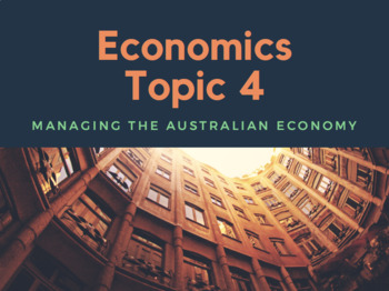 Topic 4 – Managing the Australian Economy: Lesson Plan & Resources