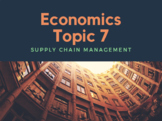 Topic 7 - Supply Chain Management: Lesson Plan & Resources