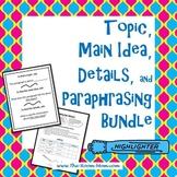 Topic, Main Idea, Details, and Paraphrasing Bundle