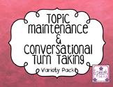 Topic Maintenance & Conversational Turn Taking Variety Pack!