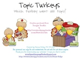 Topic Maintenance Turkeys