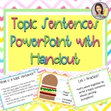 Topic Sentences PowerPoint & Handout Editable (5th-8th Grade)