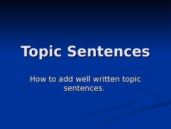 Topic, Supporting, and Concluding Sentences PowerPoint with answers
