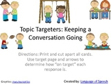 Topic Targeters: Keeping a conversation going