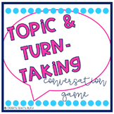 Topic & Turn Taking Conversation Game