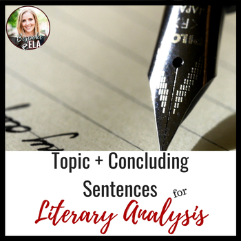 Topic and Concluding Sentences for the Literary Analysis Essay