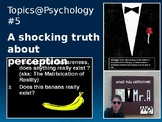 Topics@Psychology#5: A shocking truth about perception