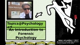Topics@Psychology #7: An Intro to Forensic Psychology and