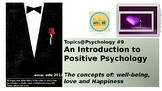 Topics@Psychology #9: An introduction to positive psychology