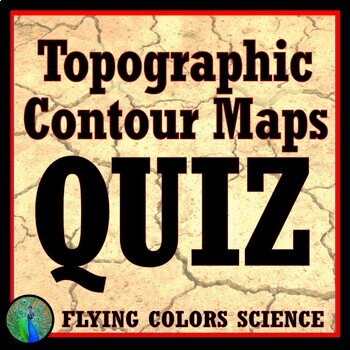 NGSS Topographic & Contour Map Quiz NGSS Earth Science