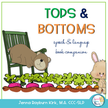 Tops Bottoms A Language Book Companion By Jenna Rayburn Kirk Tpt