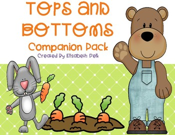 Tops and Bottoms Literacy Companion Pack