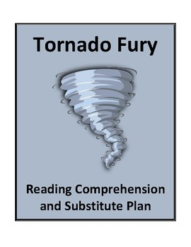 Tornado Fury - Reading Comprehension and Substitute Plan
