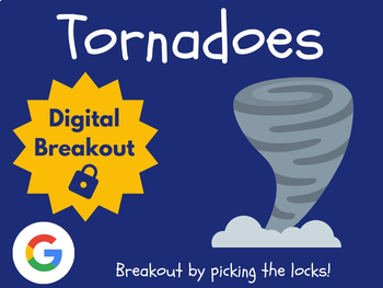 Tornadoes - Digital Breakout! (Escape Room, Scavenger Hunt, Weather)