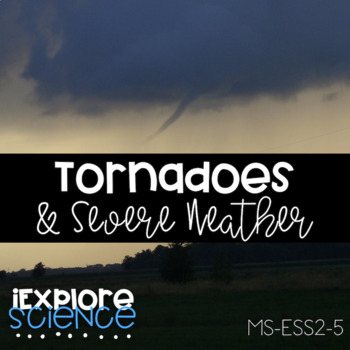 Tornadoes and Severe Weather (MS-ESS2-5)