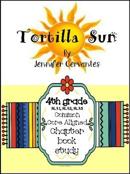 Tortilla Sun Chapter book study CCSS RL.4.1, RL.4.2, RL.4.3