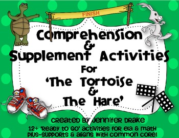 Tortoise & The Hare ~Comprehension & Supplemental Activities Pack~ CC Aligned!
