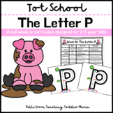 Tot School: The Letter P Week of Curriculum for 2-3 Year-Olds
