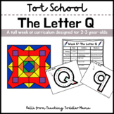 Tot School: The Letter Q Week of Curriculum for 2-3 Year-Olds