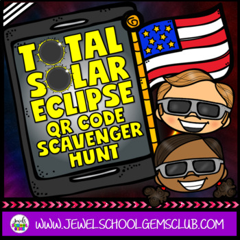 Total Solar Eclipse 2017 Activities (Solar Eclipse 2017 QR Codes Scavenger Hunt)