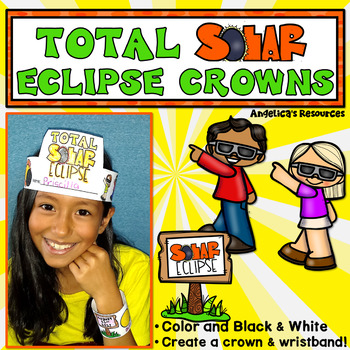Total Solar Eclipse 2018 : Crowns and Wristbands - Solar Eclipse Craft