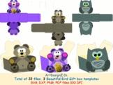Total of 22 files. Three Beautiful Bird Gift box templates. Teddy box, owl box
