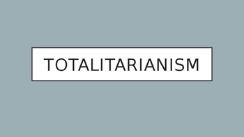 Totalitarianism Notes & Questions