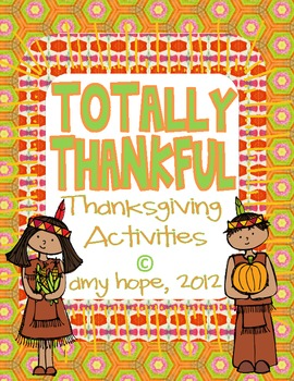Totally Thankful: A Thanksgiving Activity Packet