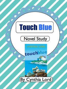 Touch Blue by Cynthia Lord Novel Study
