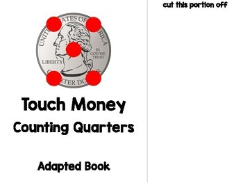 Touch Money Adapted Book - Counting Quarters - Special Education