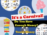 Touch Money Carnival- Do you have enough?