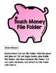 Touch Money File Folders