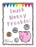 Touch Money Freebie!