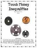 Touch Money Inequalities