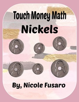 Touch Money Nickels ONLY