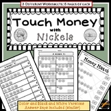 Touch Money with NICKELS ONLY