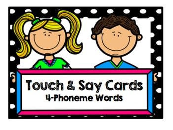 Touch and Say Cards (4-Phoneme Words)