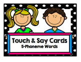 Touch and Say Cards (5-Phoneme Words)