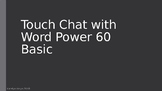 TouchChat with Wordpower - Wordpower 60 basic staff training