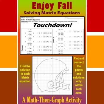 Touchdown! - A Math-Then-Graph Activity - Solve Matrix Equations