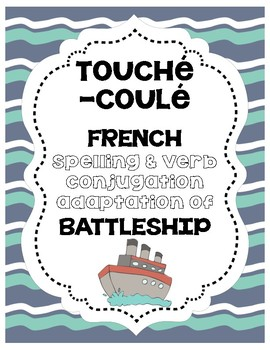 Touché Coulé French Battleship for Verbs & Spelling
