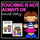 Touching Is Not Always Ok- Social Story