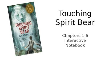 Touching Spirit Bear Chapters 1-6 Interactive Notebook