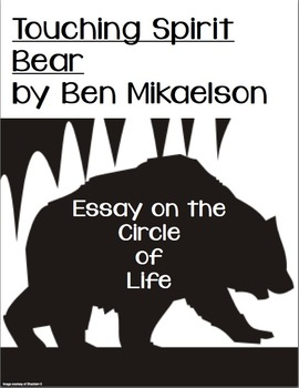 touching spirit bear essay on the circle of life by tarasiuk park touching spirit bear essay on the circle of life