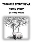 Touching Spirit Bear Novel Study by Dianne Watson