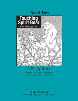 Touching Spirit Bear - Novel-Ties Study Guide
