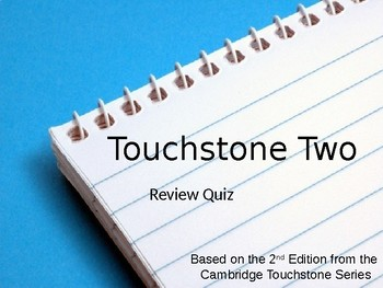 Touchstone 2 Textbook Multiple Choice Review Quiz