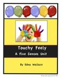 Touchy Feely:  A Five Senses Unit
