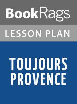 Toujours Provence Lesson Plans